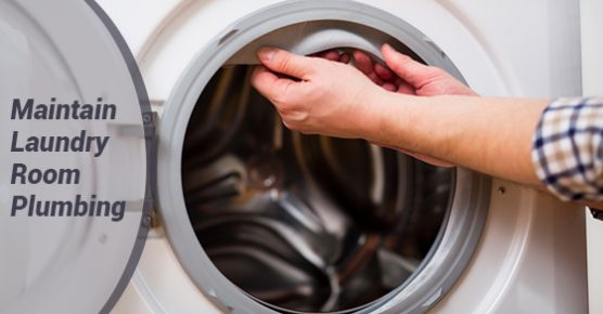 Maintain Laundry Room Plumbing