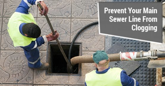 Main Sewer Line Clogging Prevention Tips