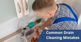 Common Drain Cleaning Mistakes